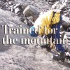 Trained for the Mountain